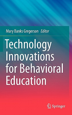 Technology Innovations for Behavioral Education By Gregerson, Mary Banks (EDT)/ Kaufman, James C. (FRW)